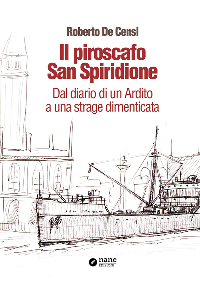 Il piroscafo San Spiridione - Dal diario di un Ardito a una strage dimenticata